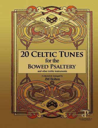 20 Celtic Tunes for the Bowed Psaltery : Jm Bolton