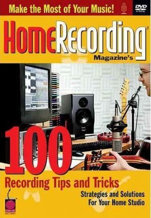 101 Recording Tips and Tricks