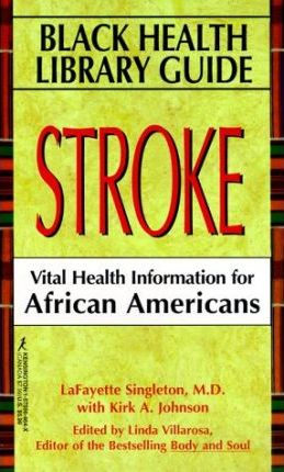 Black Health Library Guide Stroke  Stroke Vital Health Information for African Americans