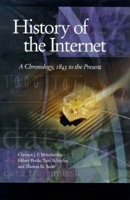 History of the Internet  A Chronology, 1843 to the Present