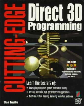 Cutting-edge Direct 3D Programming  Everything You Need to Create Stunning 3D Applications with Direct 3D