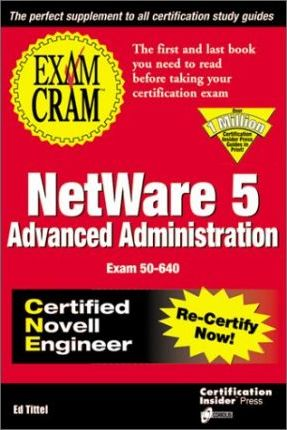 Netware 5 Advanced Administration Exam Cram