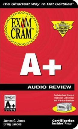 A+ Exam Cram Audio Review