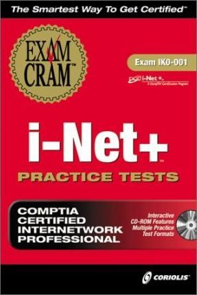 I-Net+ Practice Tests Exam Cram (Book with CD-ROM)