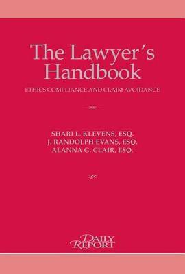 The Lawyer's Handbook: Ethics Compliance and Claims Avoidance