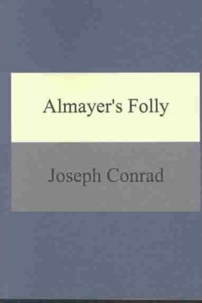 Almayer's Folley, a Story of an Eastern River