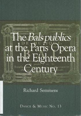 The Bals Publics at The Paris Opera in the Eighteenth Century