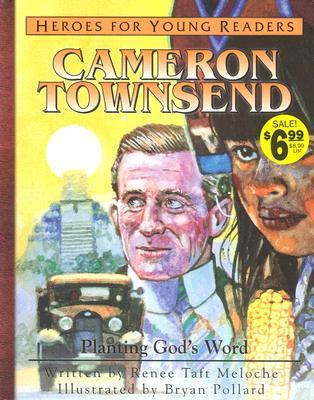 Cameron Townsend Planting Gods Word (Heroes for Young Readers)