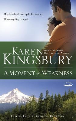 A Moment of Weakness  Book 2 in the Forever Faithful Trilogy
