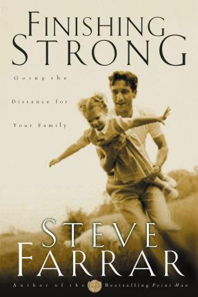 Finishing Strong : Going the Distance for your Family