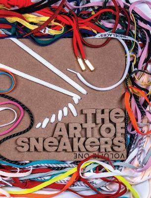 The Art Of Sneakers : Volume One