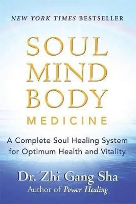 Soul Mind Body Medicine : Techniques for Optimum Health and Vitality