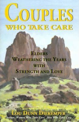 Couples Who Take Care  Elders Weathering the Years with Strength and Love
