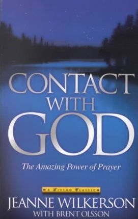 Contact with God : Jeanne Wilkerson : 9781577943525