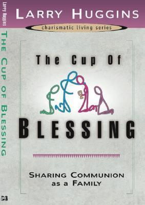 The Cup of Blessing  Sharing Communion as a Family