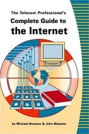 Telecom Professional's Complete Guide to the Internet