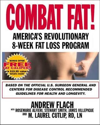 Combat Fat : Fighting (and Winning) America's War on Fat