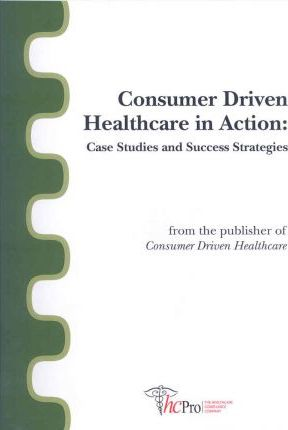 Consumer Driven Healthcare in Action
