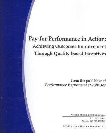 Pay-for-Performance in Action