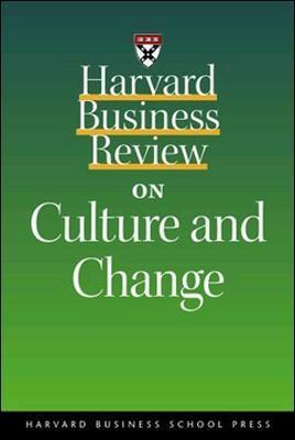 """Harvard Business Review"" on Culture and Change"