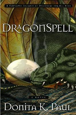 Dragonspell : A Fantastic Journey of Discovery for All Ages