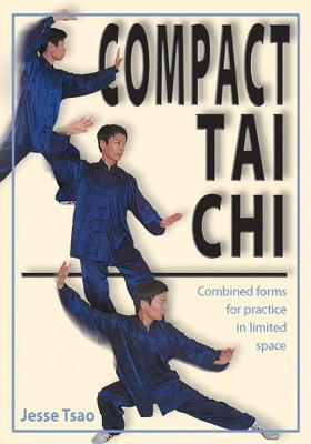 Compact Tai Chi: Combined Forms for Practice in Limited Space
