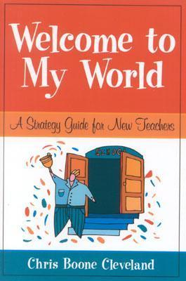Welcome to My World: A Strategy Guide for New Teachers