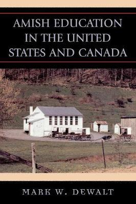 Amish Education in the United States and Canada