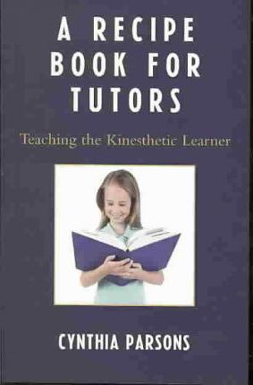 A Recipe Book for Tutors: Teaching the Kinesthetic Learner