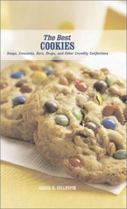 The Best Cookies  Snaps, Crescents, Bars, Drops, and Other Crumbly Confections