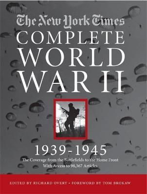 The New York Times the Complete World War II