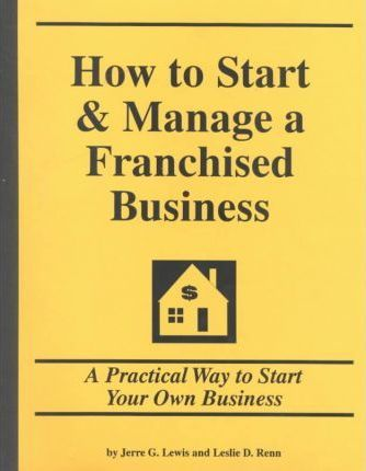 How to Start and Manage a Franchised Business