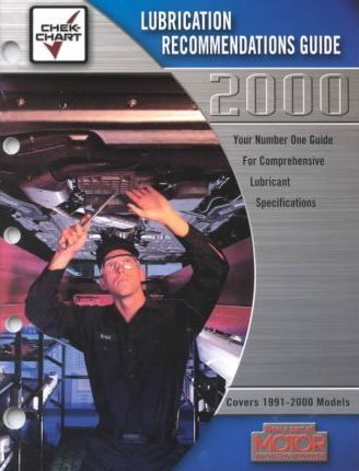 Chek-Chart Lubrication Recommendations Guide 2000: Covers 1991-2000 Models