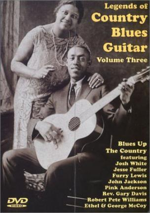 Legends of Country Blues Guitar Volume Three Blues Up the Country