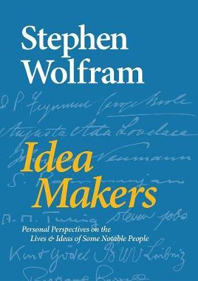 Idea Makers : Personal Perspectives on the Lives & Ideas of Some Notable People