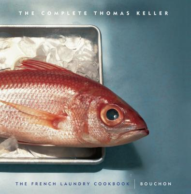 "The Complete Keller: WITH ""French Laundry Cookbook"" AND ""Bouchon"""