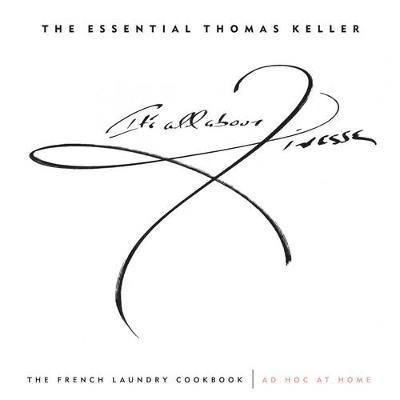 "The Essential Thomas Keller: WITH ""The French Laundry Cookbook"" AND ""Ad Hoc at Home"""