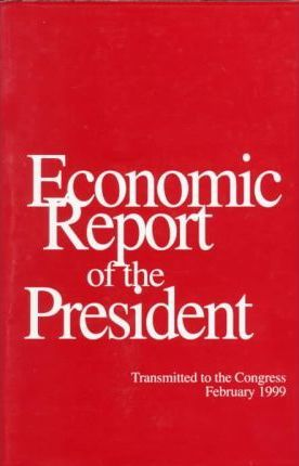 Economic Report of the President Transmitted to Congress