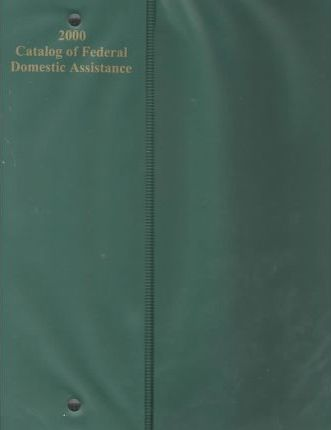 2000 Catalog of Federal Domestic Assistance