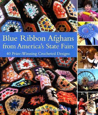 Blue Ribbon Afghans from America's State Fairs