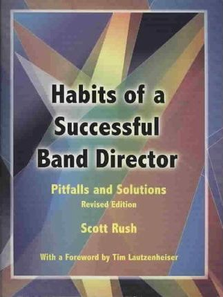 Habits of a Successful Band Director  Pitfalls and Solutions