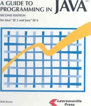 A Guide to Programming in Java  For Java Se 5 and Java Se 6