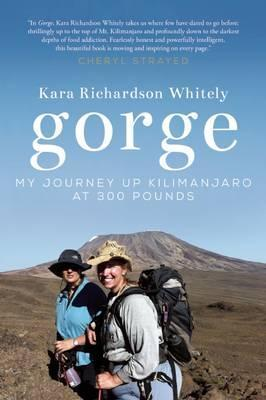 Gorge: My Journey Up Kilimanjaro at 300 Pounds