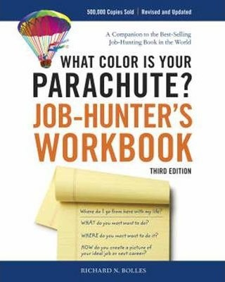 What Color is Your Parachute? Job-hunter's Workbook: What Color Is Your Parachute? Job-Hunter's Workbook Workbook