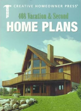 408 Vacation & Second Home Plans