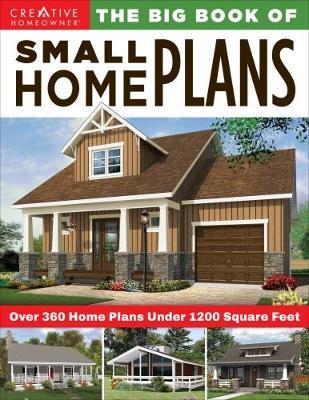 The Big Book of Small Home Plans : Over 360 Home Plans Under 1200 Square Feet