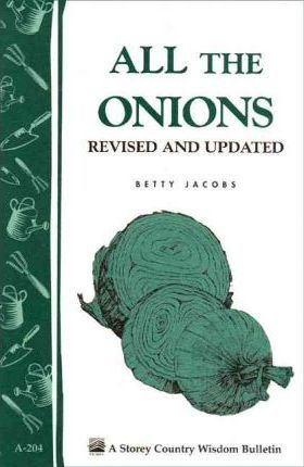 All the Onions Storey's Country Wisdom Bulletin A.204
