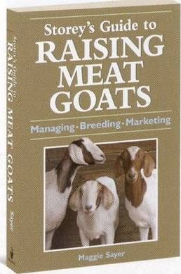 Storey's Guide to Raising Meat Goats : Maggie Sayer