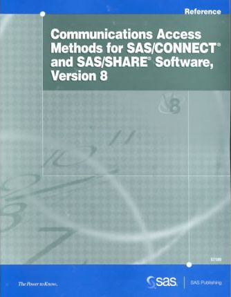 Communications Access Methods for Sas/Connect and Sas/Share Software, Version 8