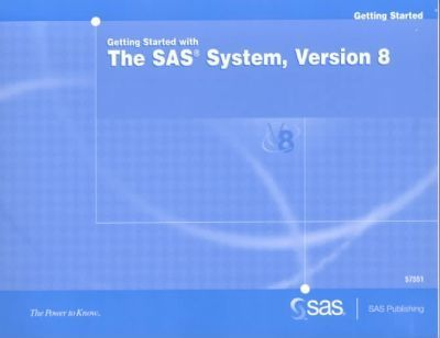 Getting Started With the Sas System